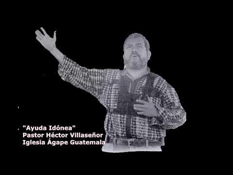 AYUDA IDÓNEA - PASTOR HÉCTOR VILLASEÑOR