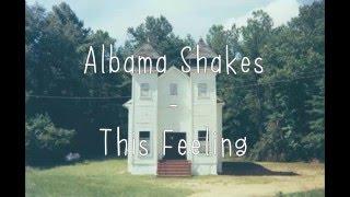 Alabama Shakes This Feeling subtitulada en espaol.mp3
