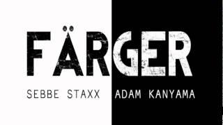 Sebbe Staxx (Kartellen) & Adam Kanyama - Färger