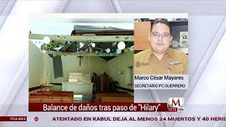 "Balance de daños tras paso de ""Hilary"" en Guerrero: Marco César Mayares"