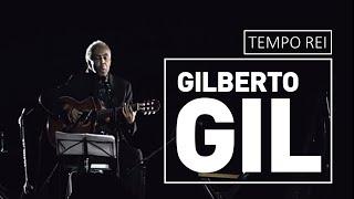 Tempo rei - Gilberto Gil