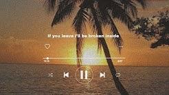 if you leave I'll be broken inside lyrics