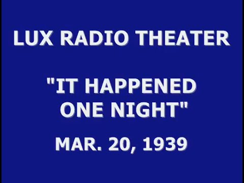 "LUX RADIO THEATER -- ""IT HAPPENED ONE NIGHT"" (3-20-39)"