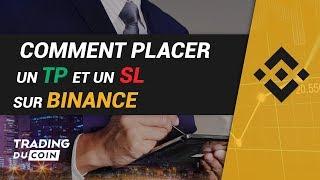 TUTO BINANCE : COMMENT PLACER UN TP ET UN SL SUR BINANCE