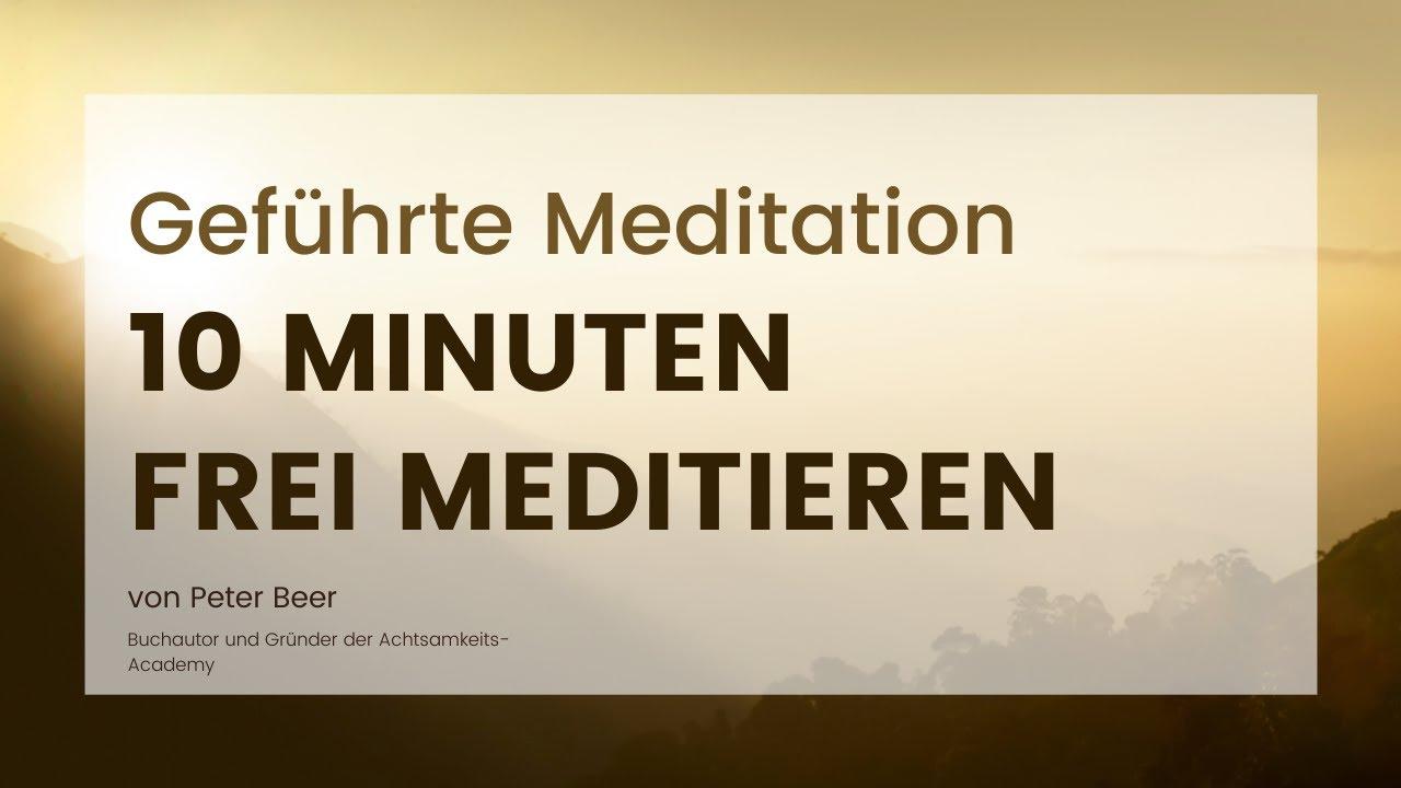 Meditation: 10 Minuten frei meditieren