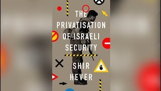 Israel is Turning From a Security State to a Private Security State