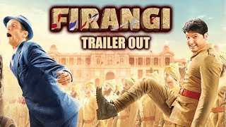 Firangi Trailer Out | Kapil Sharma, Ishita Dutta, Monica Gill