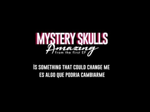 Mystery Skulls - Amazing (lyrics+español)