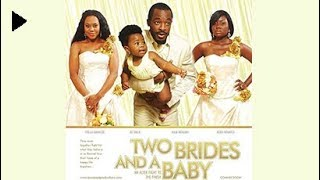 Two Brides and a Baby | Trailer | EbonyLife TV
