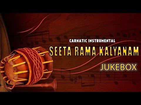 Seeta Rama Kalyanam Instrumental|| Jukebox ||Naadhaswaram, Carnatic Instrumental