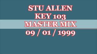 Stu Allan Key 103 - Master Mix 09/01/1999