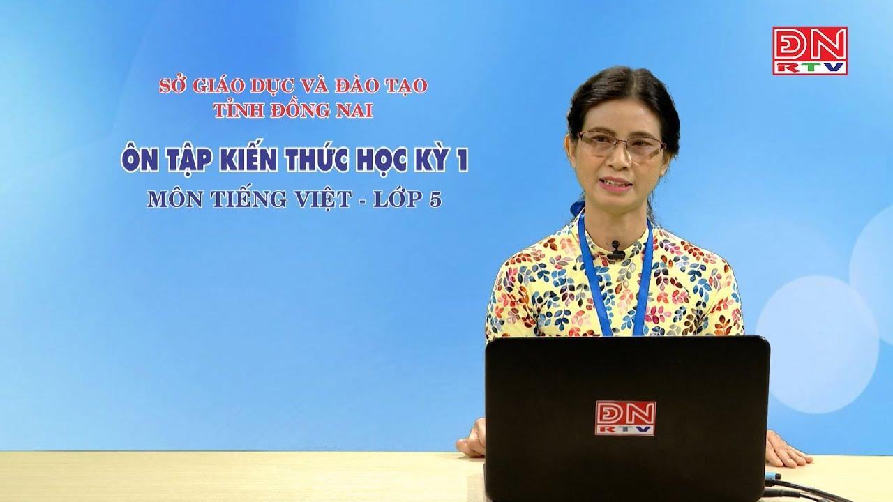 Ôn tập kiến thức HK1- Môn Tiếng Việt – lớp 05 (04-03-2020)