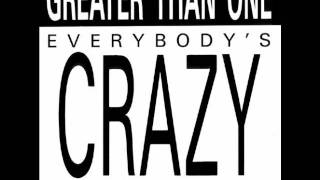 Greater Than One  Everybody Crazy