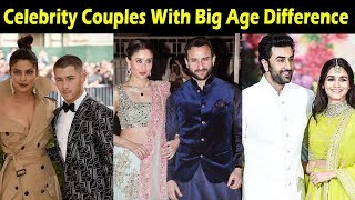 Bollywood Couples With A Big Age Gap Between Them | Priyanka And Nick, Ranbir And Alia