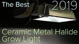 The Best Ceramic Metal Halide Grow Light 2019 - Growers Choice Maxibright MIGRO