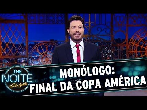 The Noite (27/06/16) - Monólogo: Final da copa América