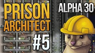 Let's Play Prison Architect - Part 5 - Woof! ★ Prison Architect Gameplay (Alpha 30)