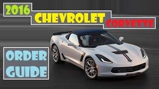 2016 Chevrolet Corvette, order guide !
