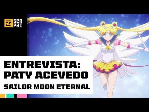 Entrevista: Paty Acevedo - Sailor Moon Eternal | Senpai