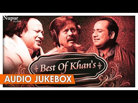 Superhit Of Khan's | Nusrat Fateh Ali Khan, Rahat Fateh Ali Khan & Attaullah Khan | Nupur Audio