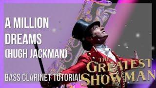 How to play A Million Dreams by Hugh Jackman on Bass Clarinet (Tutorial)