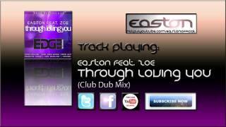 Easton feat. zoe - Through Loving You (Club Dub mix)