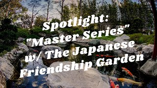 "Balboa Park to You - Spotlight: ""Master Series"" w/ The Japanese Friendship Garden"
