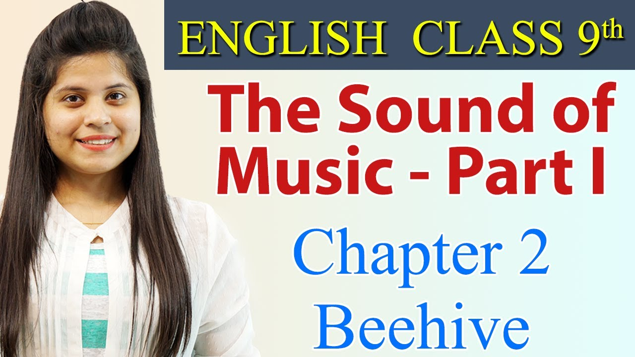 The Sound of Music - Part 1 - Class 9 - English Beehive Chapter 2