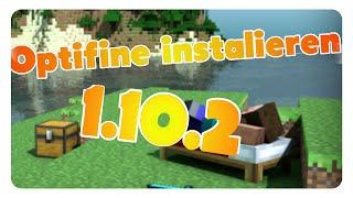 Minecraft 1.10.2 Optifine installieren! [German/Deutsch] +Download erklärt