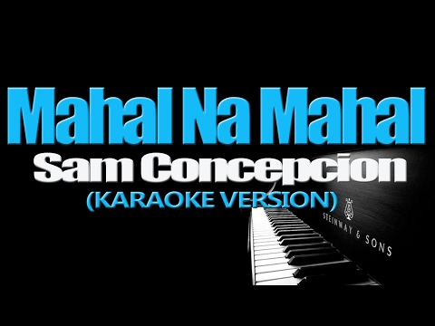 MAHAL NA MAHAL - Sam Concepcion (KARAOKE VERSION)