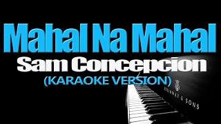Download MAHAL NA MAHAL - Sam Concepcion (KARAOKE VERSION)