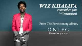 Wiz Khalifa - Remember You ft. The Weeknd - Download Link ! Full Album !