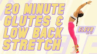 20 Minute Glutes and Low Back Stretch | The ELEV8 Challenge | Day 23