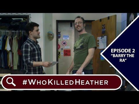 """#WhoKilledHeather   Episode 2 - """"Barry The RA"""""""