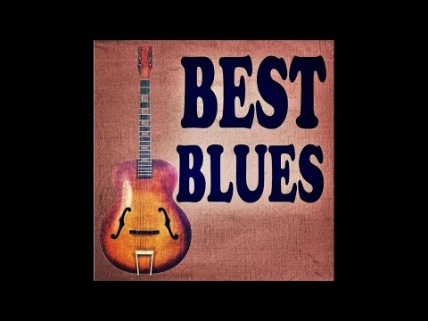 Best Blues - Long Form Mix - #HIGH QUALITY SOUND