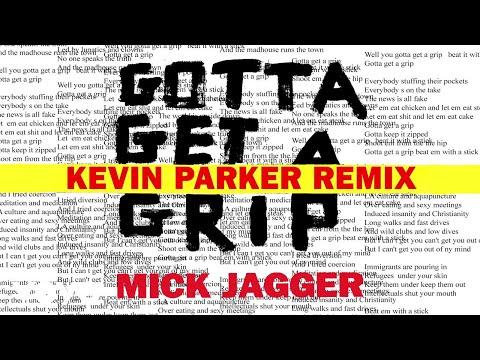 Mick Jagger - Gotta Get A Grip (Kevin Parker Remix)
