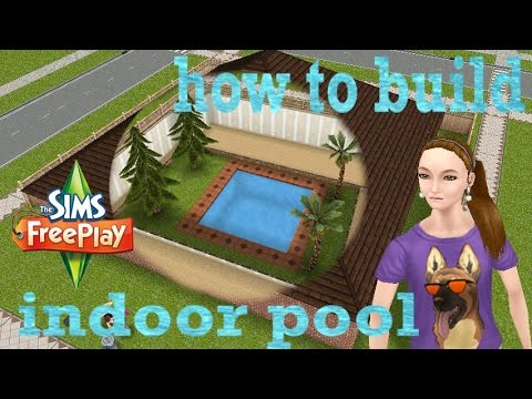 the sims freeplay how to build indoor pool without
