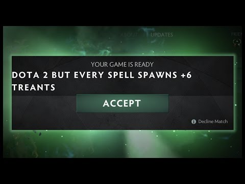 Dota 2 but Every Spell Spawns +6 Treants