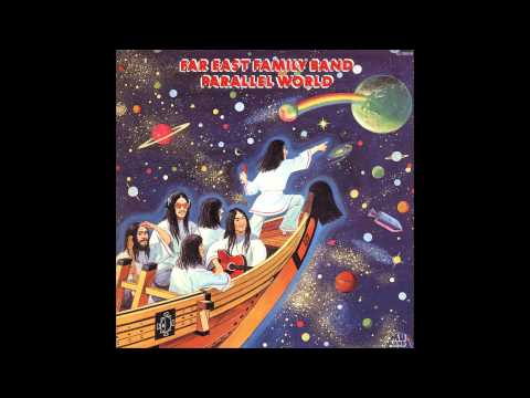 Far East Family Band - Parallel World - Full Album