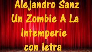 "Alejandro Sanz  - Un Zombie A La Intemperie ""Karaoke"" ♫ Videos Lyrics ♫"