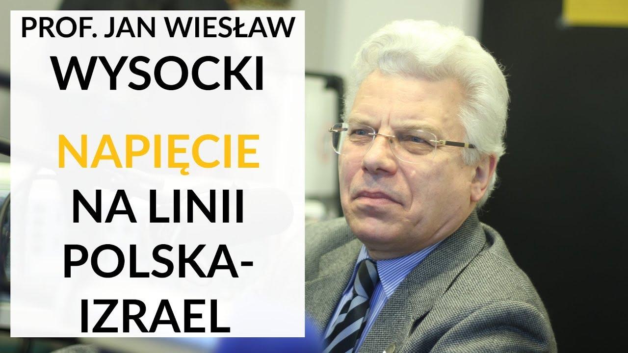 Prof. Wysocki: Dziwi mnie gra, którą podjął izraelski rząd na czele z premierem Netanjahu