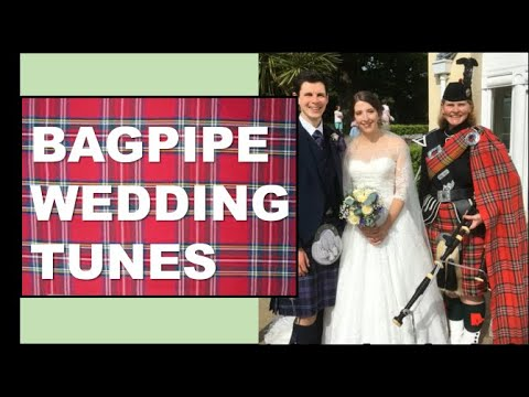 Bagpipe Tunes for Weddings - Processional and Recessional tunes