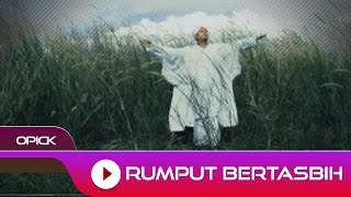 Gambar cover Opick - Rumput Bertasbih | Official Video