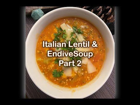 Italian Lentil & Endive Soup Pt. 2