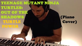 Teenage Mutant Ninja Turtles: Out of the Shadows - 7.Turtle Power (Piano Cover)