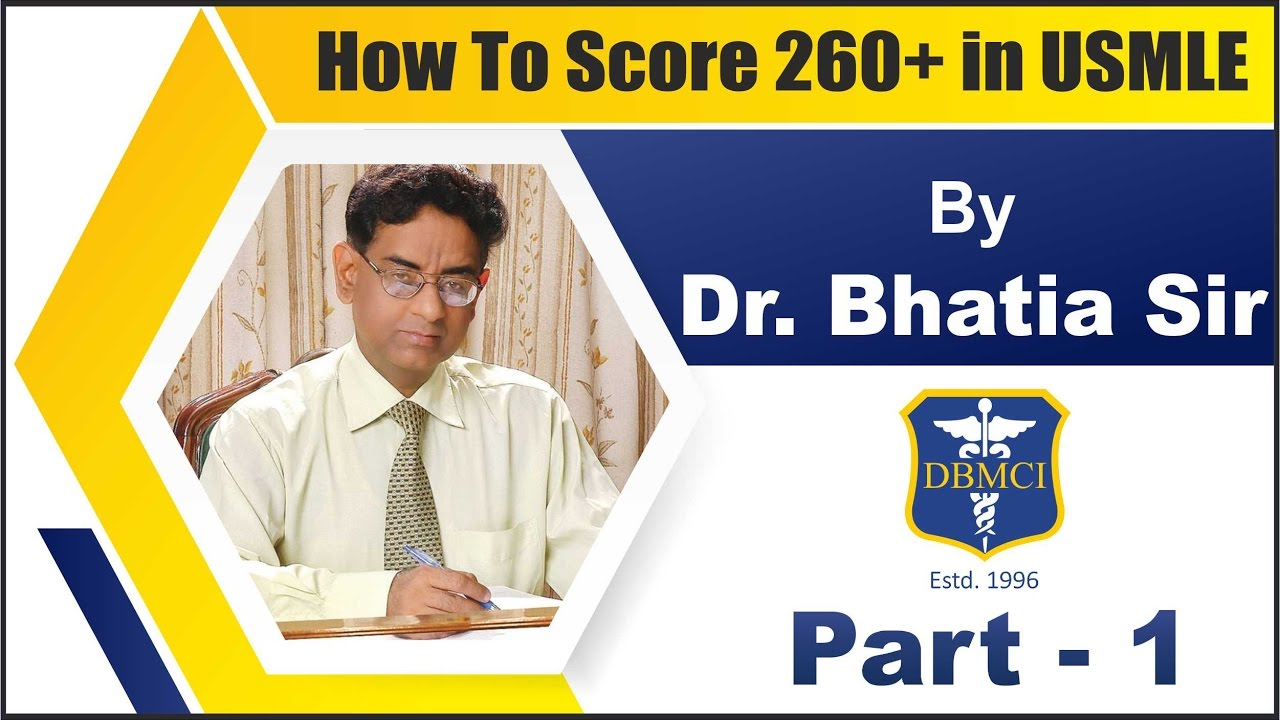 How to Score 260+ in USMLE for Both (STEP - 1 & STEP - 2) By Dr  Bhatia  Sir, PART - 1 (DBMCI)