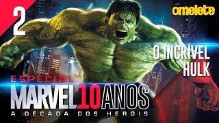 O VINGADOR MAIS PODEROSO: O INCRÍVEL HULK | Marvel 10 Anos #2