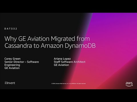 AWS re:Invent 2018: Why GE Aviation Migrated from Cassandra to Amazon DynamoDB (DAT332)