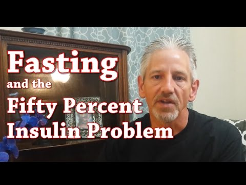 fasting-and-the-fifty-percent-insulin-problem