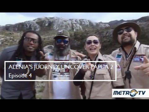 ALENIA'S JOURNEY UNCOVER PAPUA 2 (Episode 4) 24 April 2016. 'Keindahan BATAS BATU, NDUGA'.